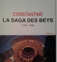 Des siècles d'histoire (1518-1848) Constantine, la saga des beys de Chérif Abdedaïm